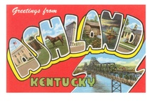 Ashland Kentucky USA / And tri-state area KYOVA.  / by Leesa Lemaster