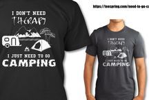 I DON'T NEED THERAPY I NEED TO GO CAMPING / Camping T-shirt & Hoodies