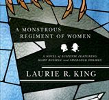 A Monstrous Regiment of Women / The second in Laurie R. King's Mary Russell-Sherlock Holmes series.