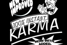 INSTANT KARMA / by CHAOSTROPHIC.COM