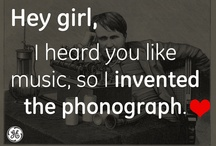 Hey Girl / Thomas Edison has a crush on you. / by GE