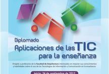 """6ta emisión del diplomado """"Aplicaciones de las TIC para la enseñanza"""" UNAM"""