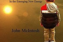 Navigating The New World / Audio excerpts from a book by John McIntosh:  NAVIGATING THE NEW WORLD  [Recognizing The Light You Are In the Emerging New Energy]