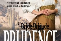 Bride Brigade 7:  Prudence / The last book in the Bride Brigade series set in Tarnation, Texas.  A young widow imports ladies to marry the town's bachelors and keep it from blowing away.