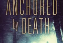 2017 Articles Featuring Anchored by Death