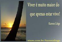 Vivenciando a espiritualidade / Frases, pensamentos, textos sobre espiritualidade. Uma visão de Karenn Liège. Terapeuta espiritualista, integrativa e holistica.