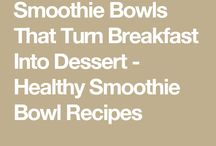Smoothies and Smoothie Bowls
