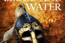 Land of Blood and Water / My novel about Alfred the Great.