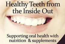 Caring for your teeth the natural way / How to care for your teeth and gums without the use of harsh chemicals