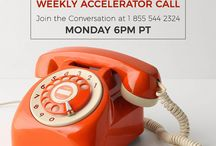 Accelerator Calls / Join us for our weekly Accelerator Calls every Monday at 6pm PT.