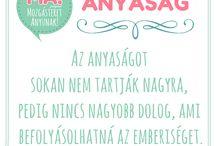 Kedvenc idézetek / Mozgásteret Anyunak! program facebook oldalán található idézetek gyűjteménye