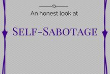 Do You Self Sabotage? / Are you your own worst enemy?  Do you set yourself up for failure?  Are you hard on yourself?  Stop it!