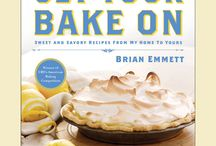 Get Your Bake On / Sweet and Savory Recipes From My Home To Yours