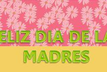 Día de las Madres / Día de las Madres
