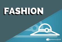 Fashion / by Opinion Outpost