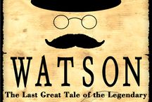 Watson: The Last Great Tale of the Legendary Sherlock Holmes / Written by Jaime Robledo, the legend comes to life in this theatrical re-telling of Sherlock Holmes as seen through the eyes of Watson. Theatre, Play, Mystery, Pantomime, Elementary, Discovery, Heroes, Villains, Investigation, London, Victorian
