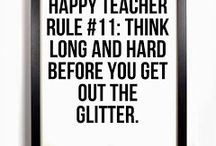 Teacher Truisms / Because there are times when teaching is funny--and you know it!