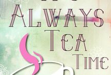 Tea Sayings / Tea is like...