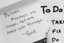 Good reminders  / by KelliAnn Eubanks