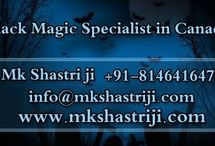Black Magic Specialist in Canada / If you live in Canada and searching for a positive black magic specialist in Canada to solve your regular life problem solution, Contact Pt. M.K. Shastri Ji