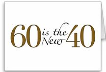 60 is the new 40