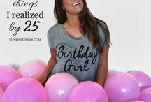 Turning 25!!! / Birthday