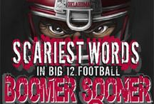 BOOMER SOONERS!!!! / Boomer Sooner, Boomer Sooner, Boomer Sooner, Boomer OK U, Oklahoma, Oklahoma, Oklahoma, Oklahoma, Oklahoma, Oklahoma, Oklahoma, OK U, I'm A Sooner born and Sooner bred, & when I die I'll be a Sooner dead! Rah Oklahoma, Rah Oklahoma, Rah Oklahoma, OK U! / by Gay Riipinen