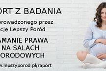 Raport akcji Lepszy Poród / dane z Raportu akcji Lepszy Poród 2015