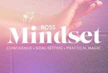 Boss Mindset / You have to think like a boss, to behave like one. Cultivating confidence, setting goals, and tapping into your own practical magic – begins with you. But you're not alone. Get in the boss mindset and start sitting in the driver's seat of your life.