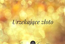 Urzekający blask złota / Złoto to siła, potęga i blask elegancji :)