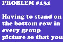 SHORT PEOPLE PROBLEMS / The name says it all