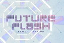Future Flash / Get ready for the future! #FutureFlash