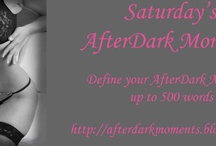 Saturday's AfterDark Moments / Erotic stories, no more than 500 words created from a photo.