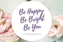 Quotes / A little of this and that to brighten your day with positive and empowering quotes. Kazzi Kovers.
