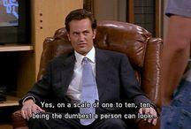 Chandler - Friends :)