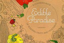 Edible Paradise: A Coloring Book of Seasonal Fruits and Vegetables (Universe)
