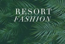 Resort Fashion / Wanderlust for your wardrobe