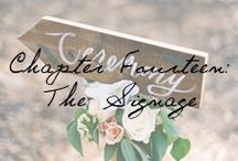 Chapter Fourteen: The Signage / Invite your guests to eat, drink and celebrate in love. / by Ivy and Aster