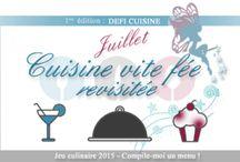 Cuisine vite Fée, revisitée... le défi de juillet / Les participations au thème du mois de Juillet
