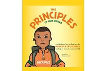 The Principles of Our World / It is never too early in the development of a child to start talking about the importance of principles like honesty, courage, and teamwork. These books are part of a series about The Principles of Our World that provide parents and teachers with the opportunity to read to young children (ages 4+) and talk about a variety of situations they will experience in life.