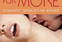 Hungry for More: Romantic Fantasies for Women / Collection of red-hot erotic short stories by today's top writers, out in print and ebook in August 2014 from Tempted Romance.