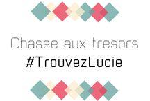 Chasse aux trésors / Le principe est simple, pour gagner il vous suffit de suivre les indices dissimuler sur mes réseaux sociaux avec #TrouvezLucie