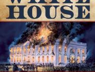 My Book The Burning of the White House / People, places, and art related to my book