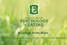 Musings from Marc / by Institute for the Psychology of Eating