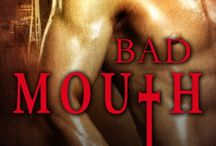 Bad Mouth / All about Bad Mouth, my debut paranormal romance with Entangled Publishing!