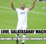 Vagner Love Galatasaray Maçında Forma Giyemeyecek