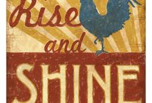 Rise and Shine!  / by Leslie Fanchon Lefebvre-Brown