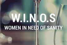 W.I.N.O.S - Women in need of Sanity / Wine related fun to make you smile
