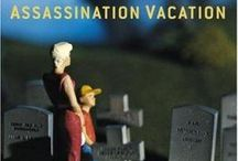 "If You Liked ""Assassination Vacation"" / Read Alikes for Sarah Vowell's Assassination Vacation / by Grand Rapids Public Library"