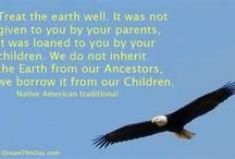 Native American Quotes / by Deborah Wilson